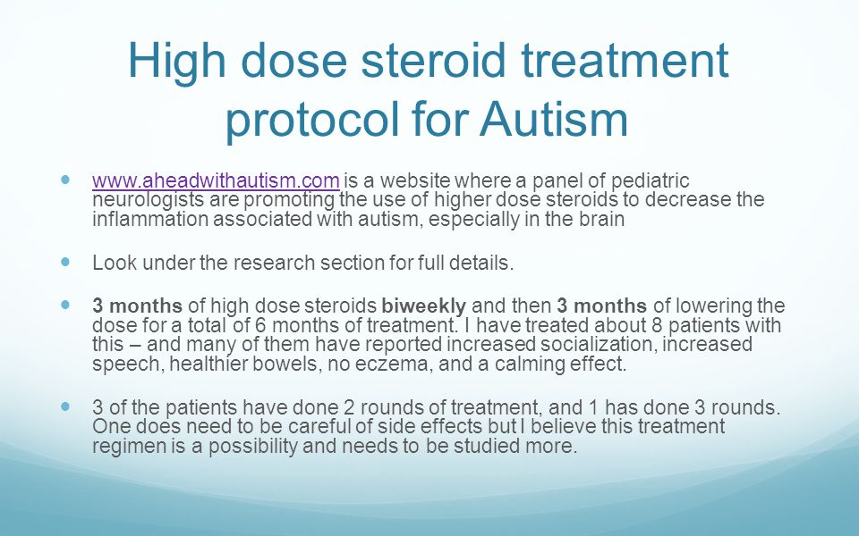 High dose steroid treatment protocol for Autism