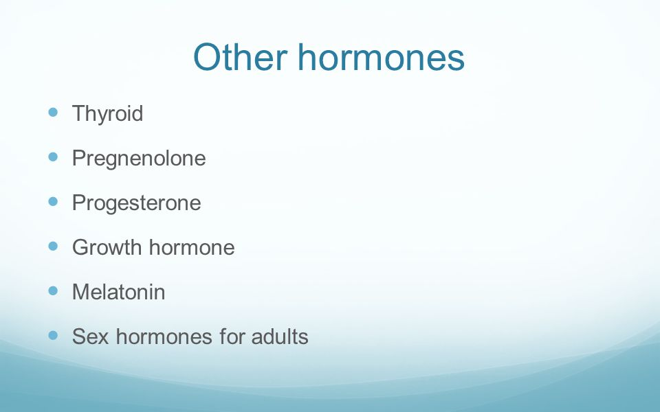 Other hormones Thyroid Pregnenolone Progesterone Growth hormone