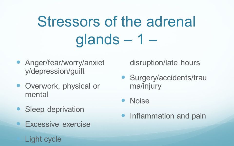 Stressors of the adrenal glands – 1 –