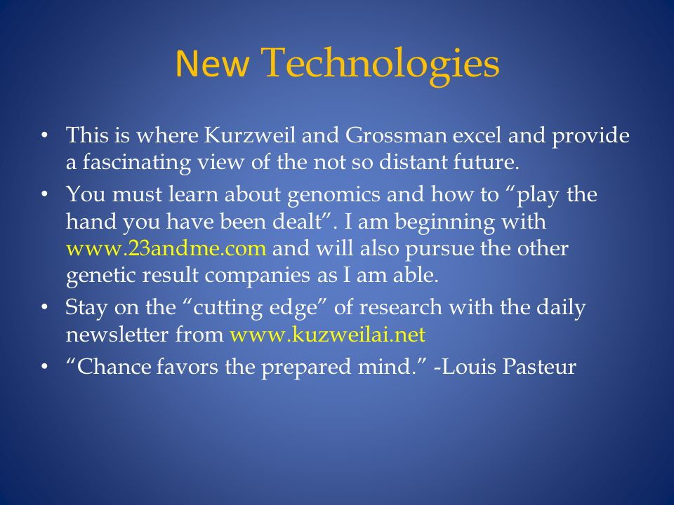 New Technologies This is where Kurzweil and Grossman excel and provide a fascinating view of the not so distant future.