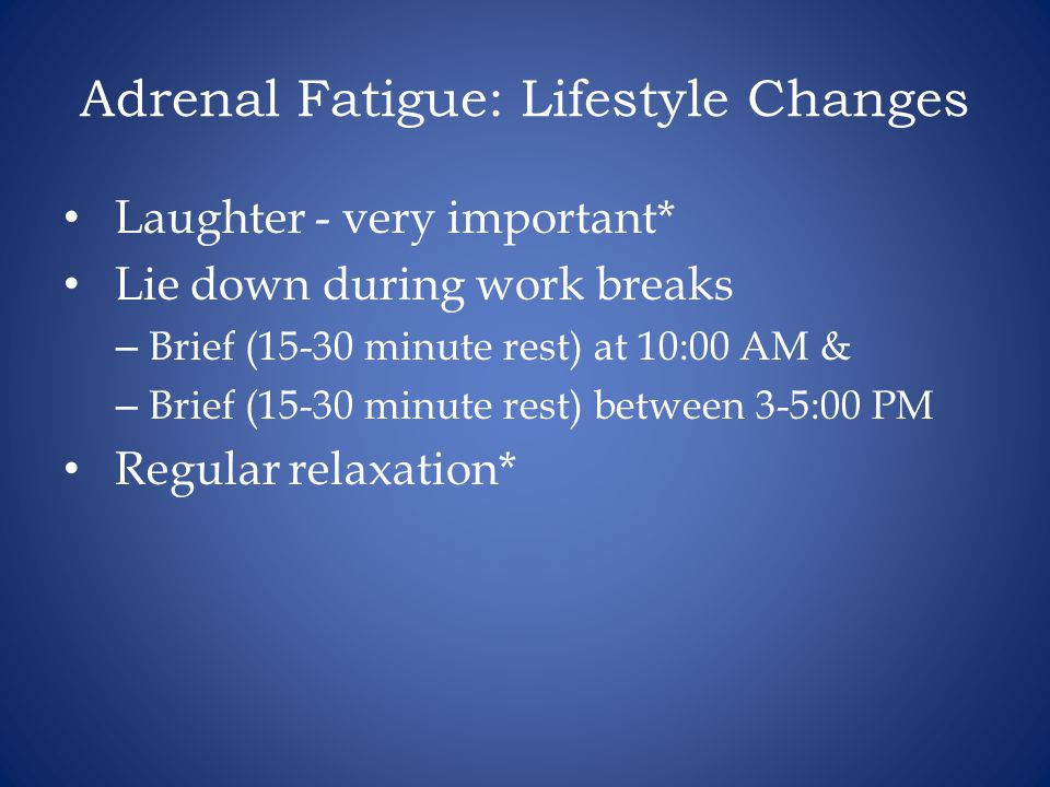 Adrenal Fatigue: Lifestyle Changes