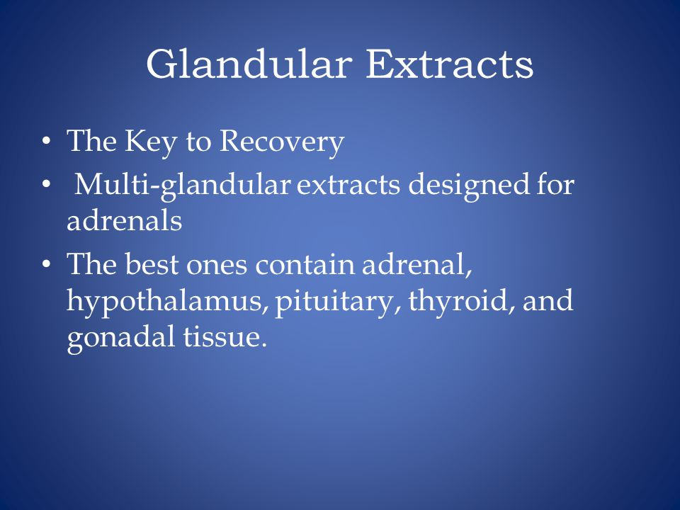 Glandular Extracts The Key to Recovery