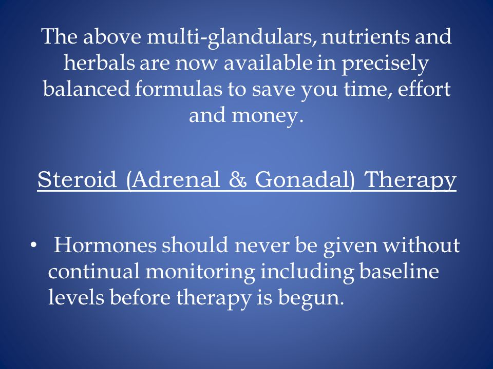 Steroid (Adrenal & Gonadal) Therapy