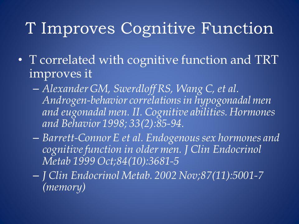 T Improves Cognitive Function