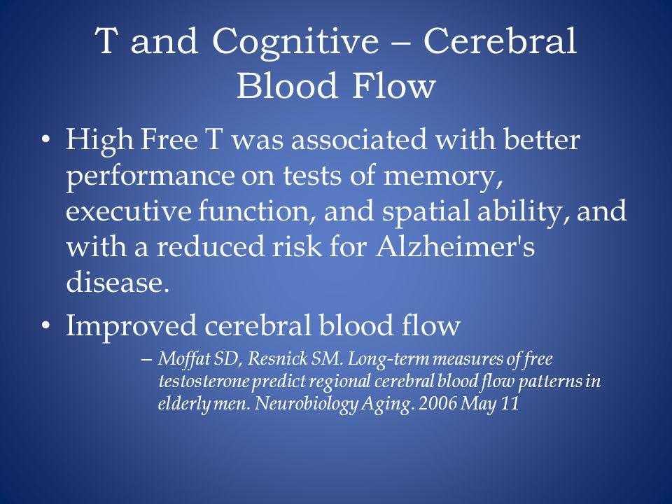 T and Cognitive – Cerebral Blood Flow
