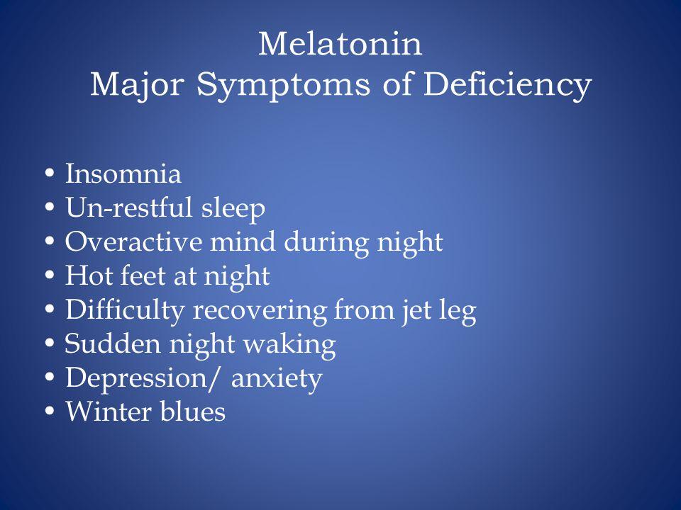 Melatonin Major Symptoms of Deficiency