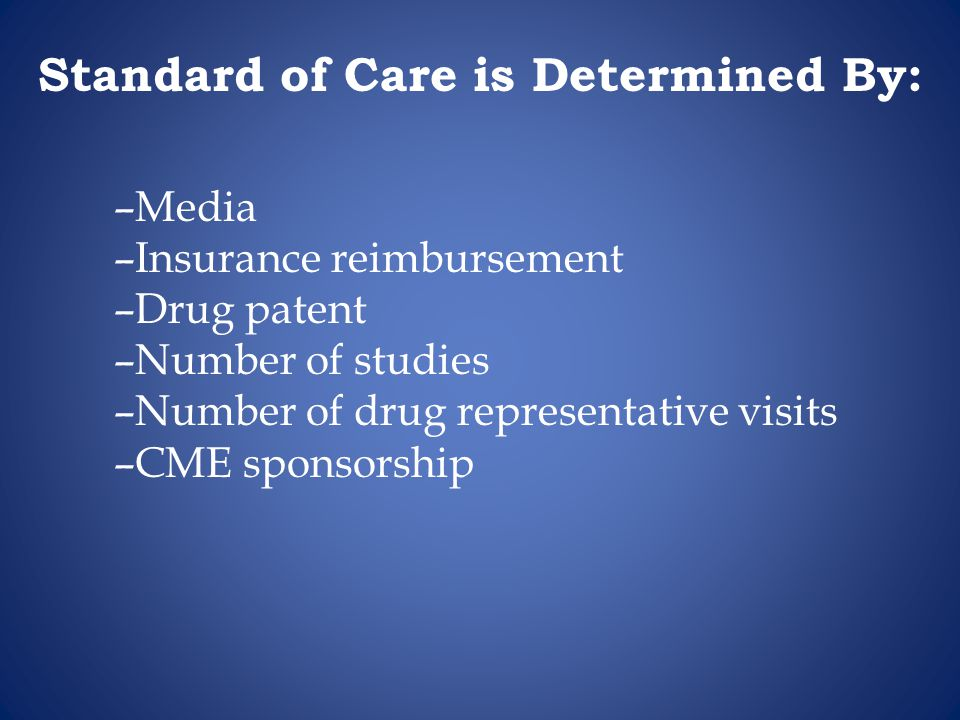 Standard of Care is Determined By: