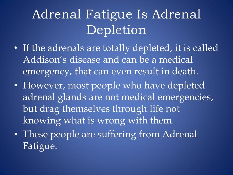 Adrenal Fatigue Is Adrenal Depletion