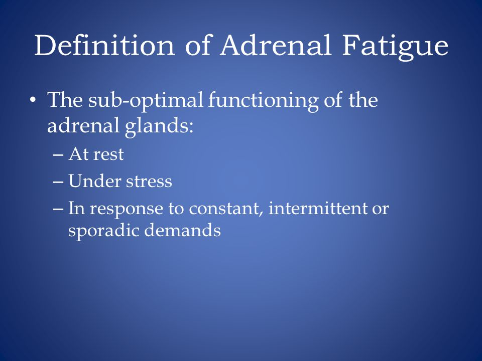 Definition of Adrenal Fatigue