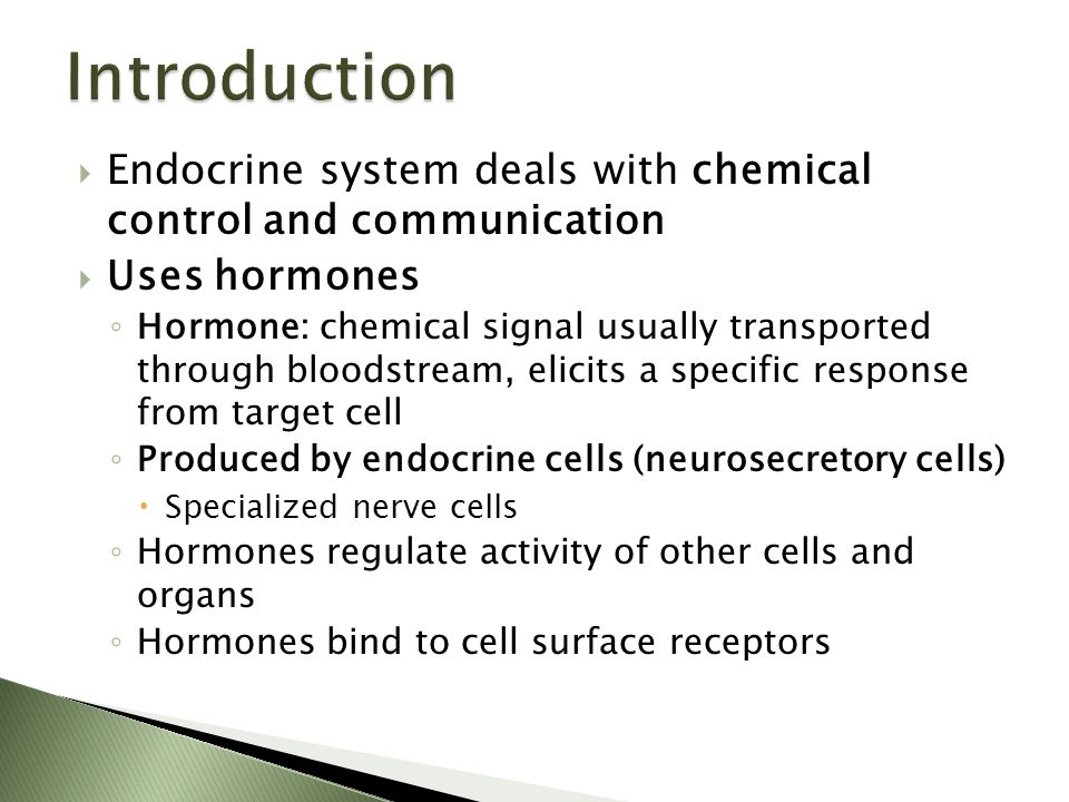 Introduction Endocrine system deals with chemical control and communication. Uses hormones.