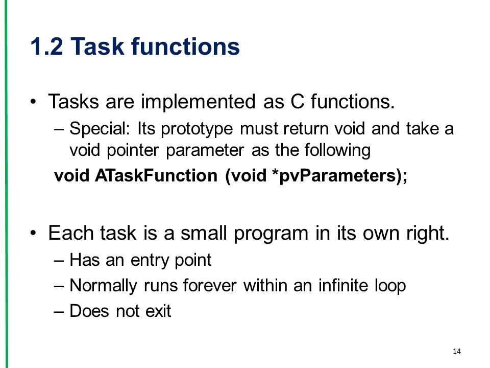 1.2 Task functions Tasks are implemented as C functions.