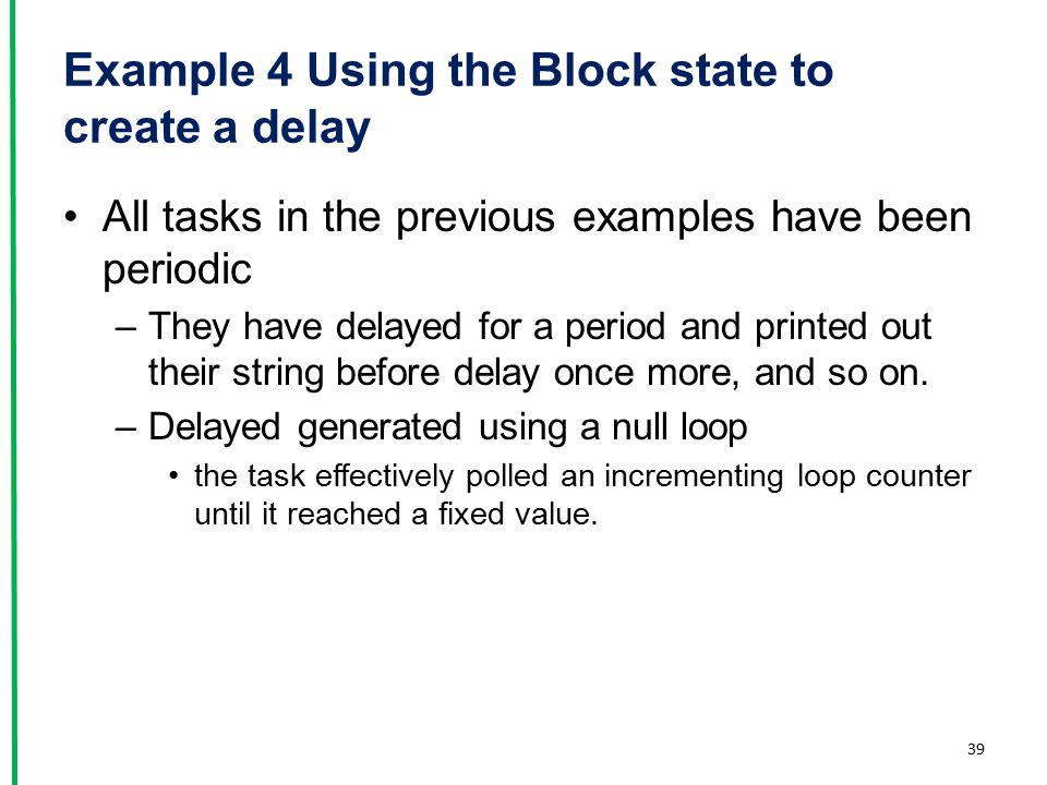 Example 4 Using the Block state to create a delay