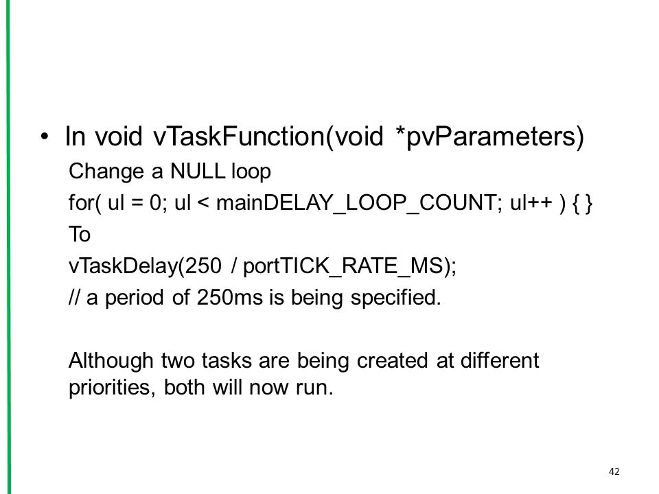 In void vTaskFunction(void *pvParameters)