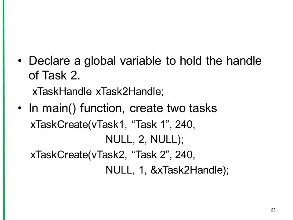 Declare a global variable to hold the handle of Task 2.