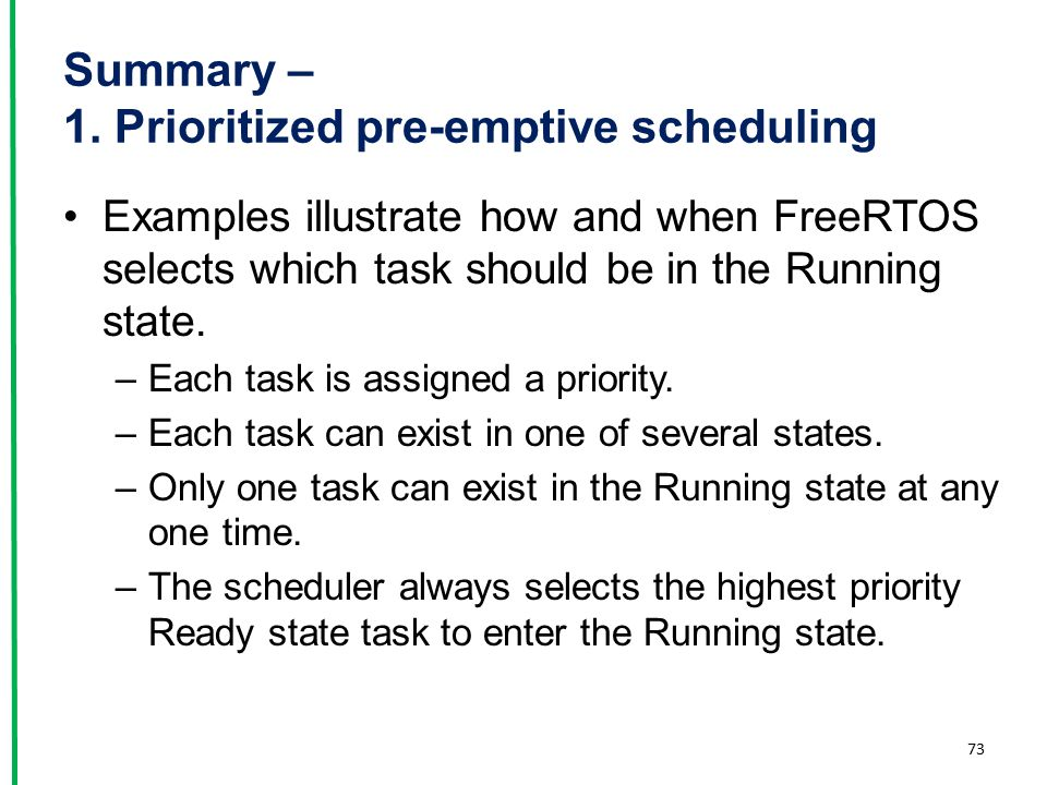 Summary – 1. Prioritized pre-emptive scheduling