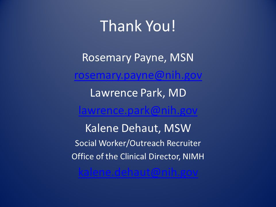 Thank You! Rosemary Payne, MSN rosemary.payne@nih.gov
