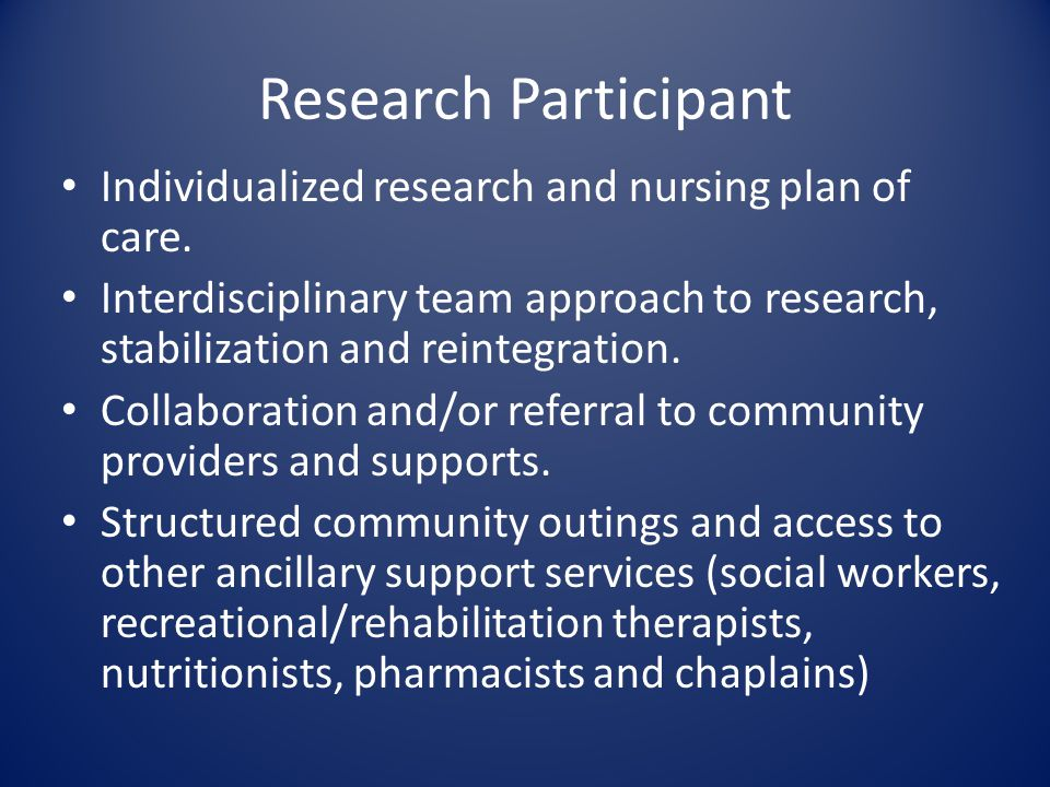 Research Participant Individualized research and nursing plan of care.