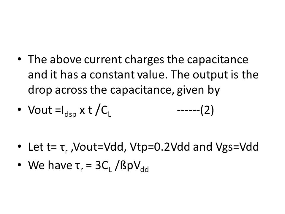 The above current charges the capacitance and it has a constant value