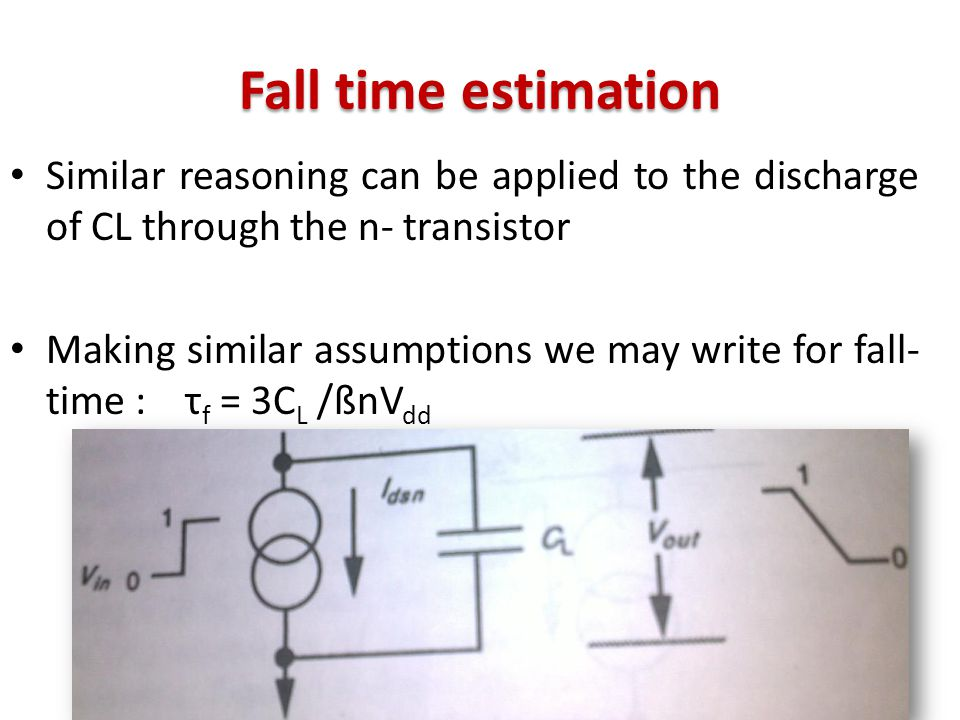 Fall time estimation Similar reasoning can be applied to the discharge of CL through the n- transistor.