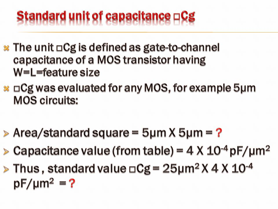 Standard unit of capacitance □Cg