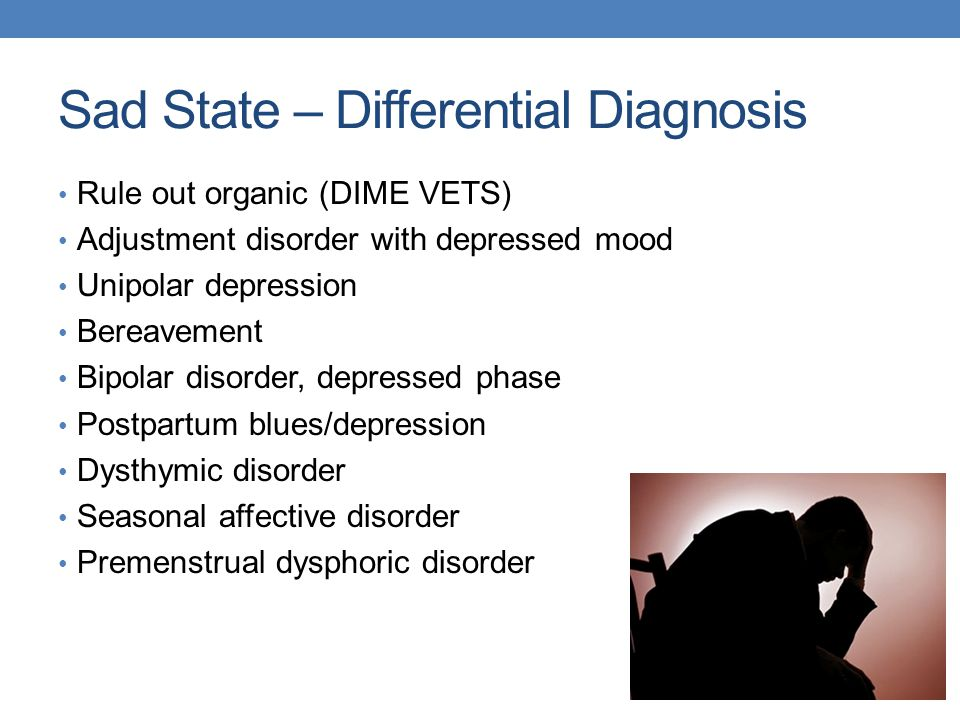Sad State – Differential Diagnosis