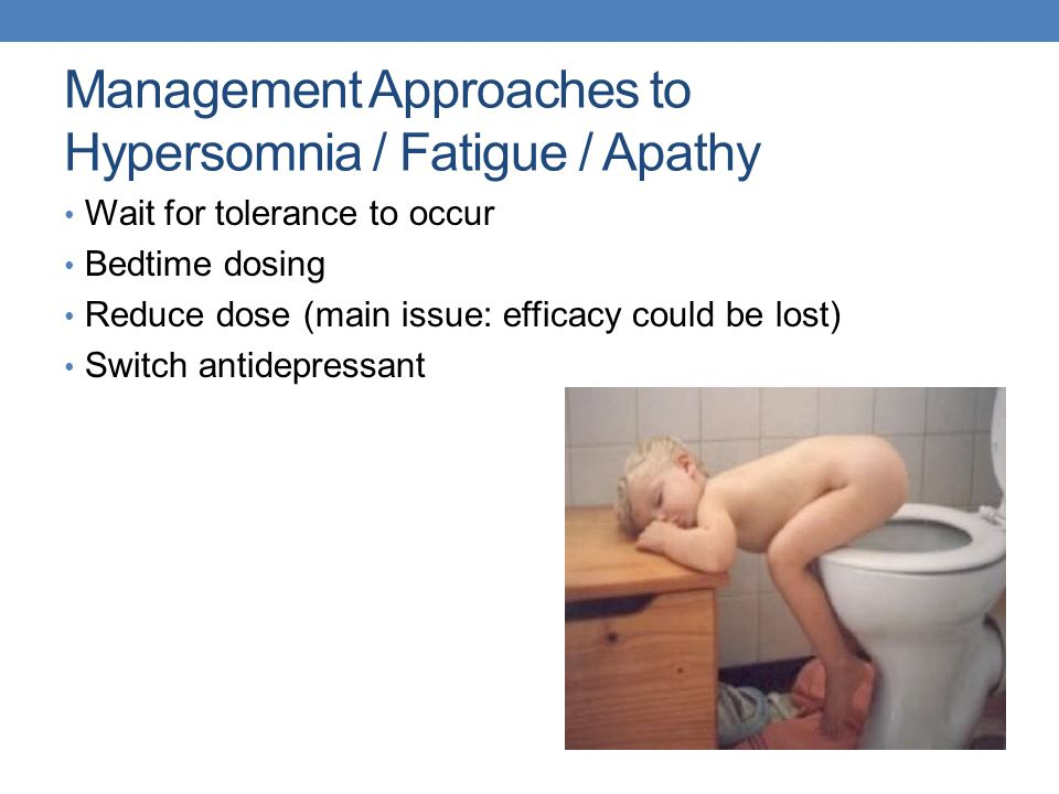 Management Approaches to Hypersomnia / Fatigue / Apathy