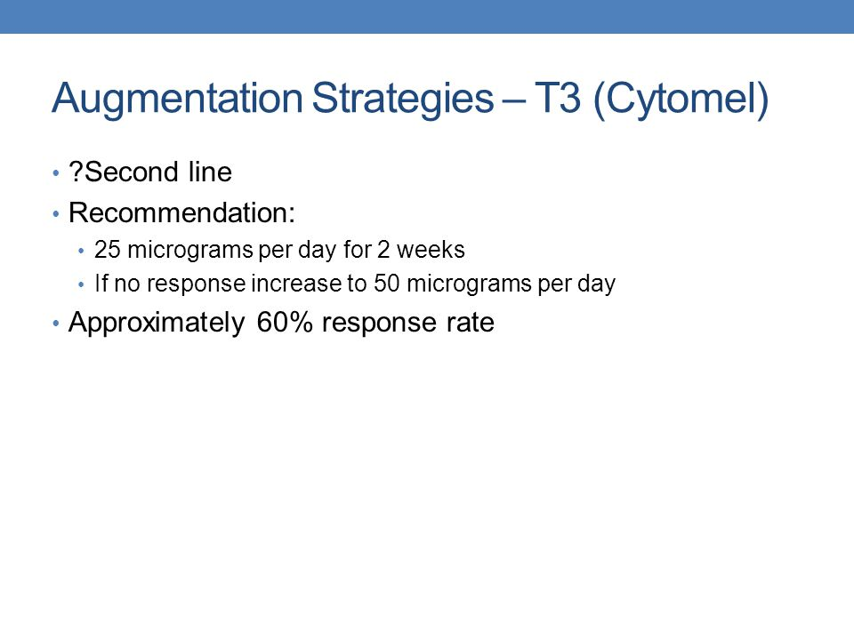 Augmentation Strategies – T3 (Cytomel)