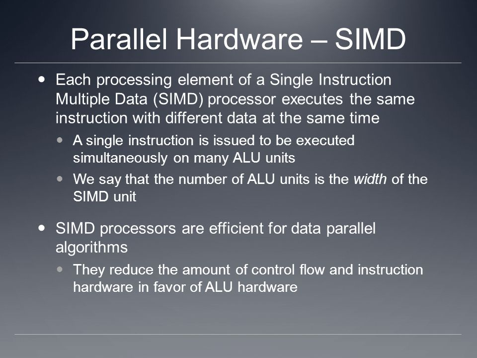 Parallel Hardware – SIMD
