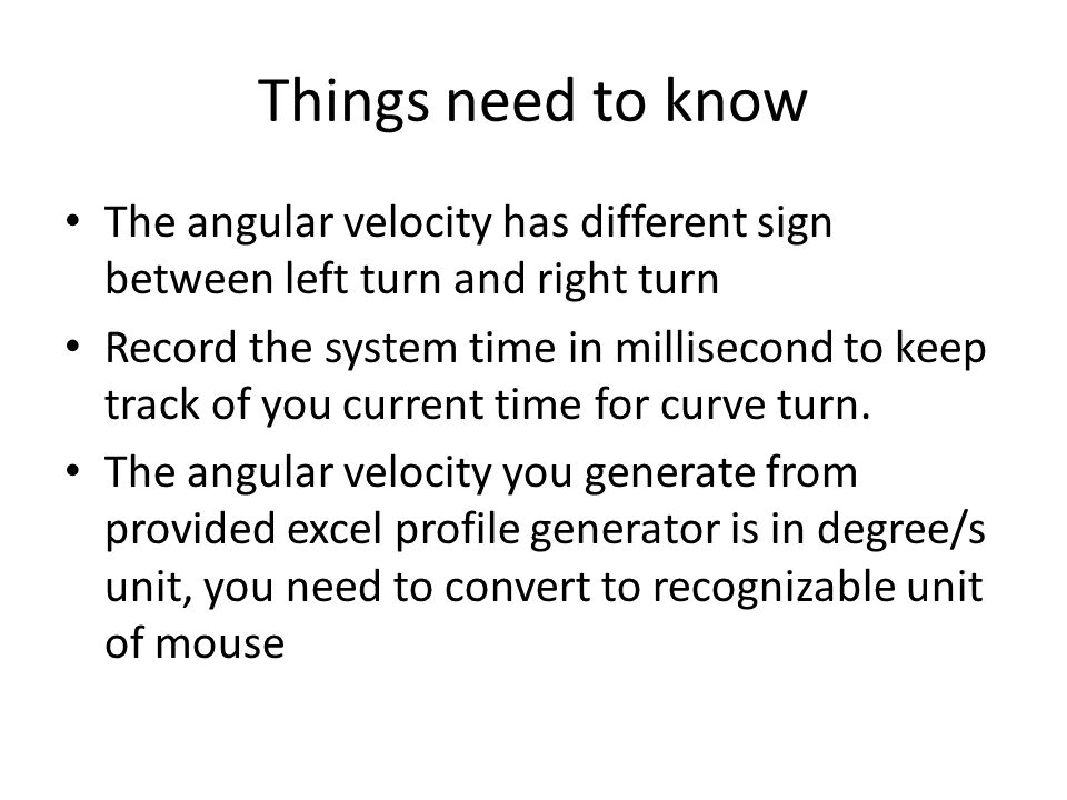 Things need to know The angular velocity has different sign between left turn and right turn.