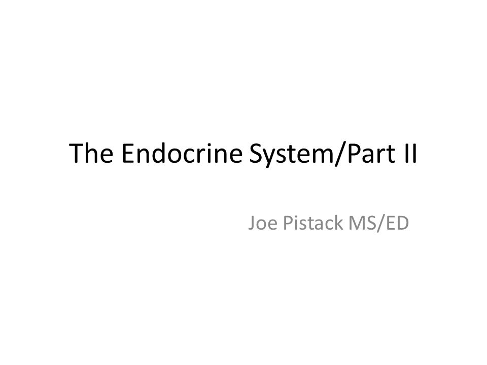 The Endocrine System/Part II