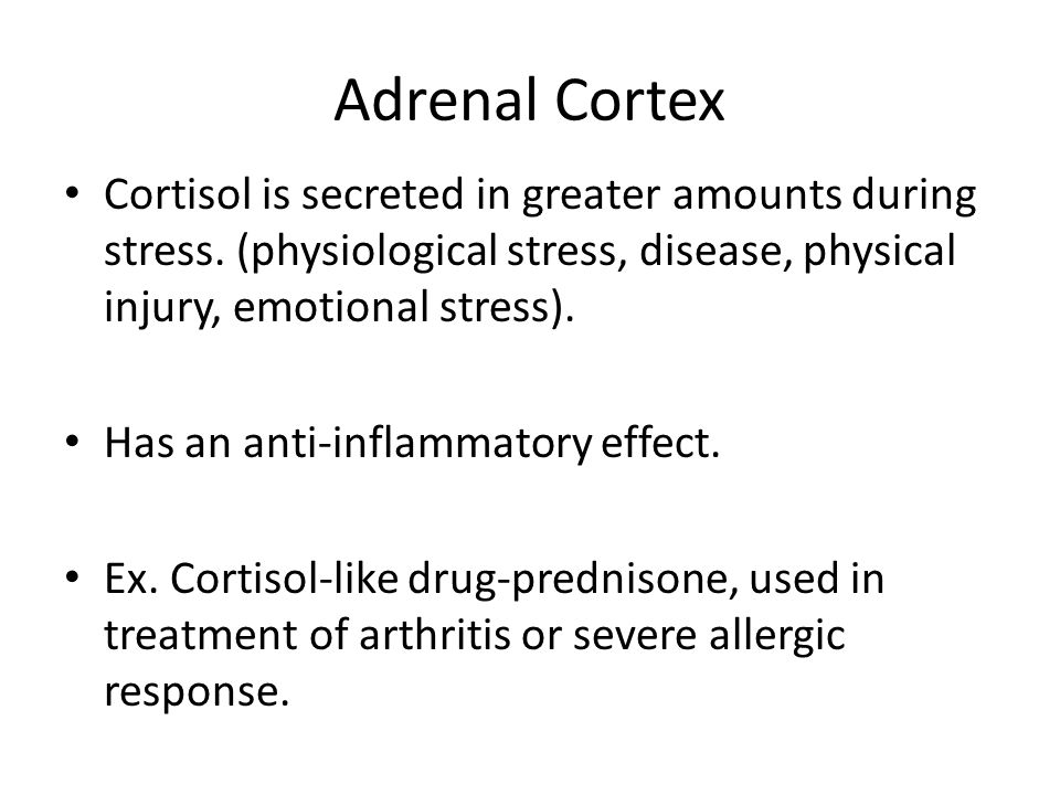 Adrenal Cortex Cortisol is secreted in greater amounts during stress. (physiological stress, disease, physical injury, emotional stress).