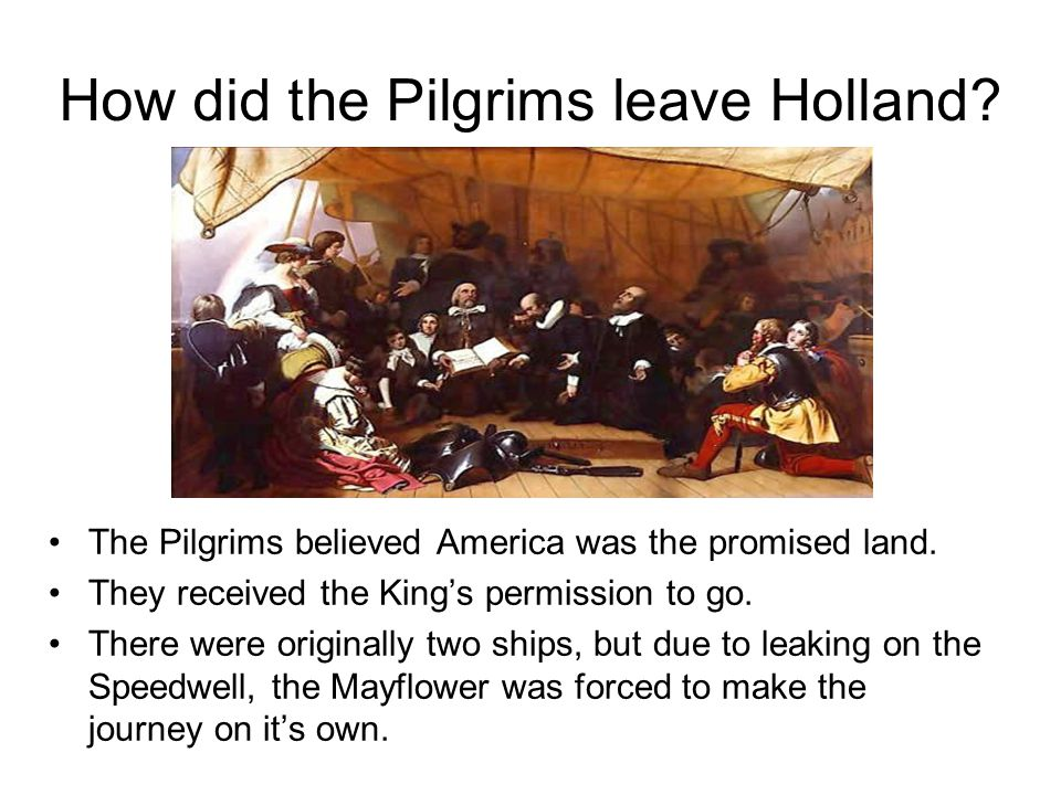 How did the Pilgrims leave Holland