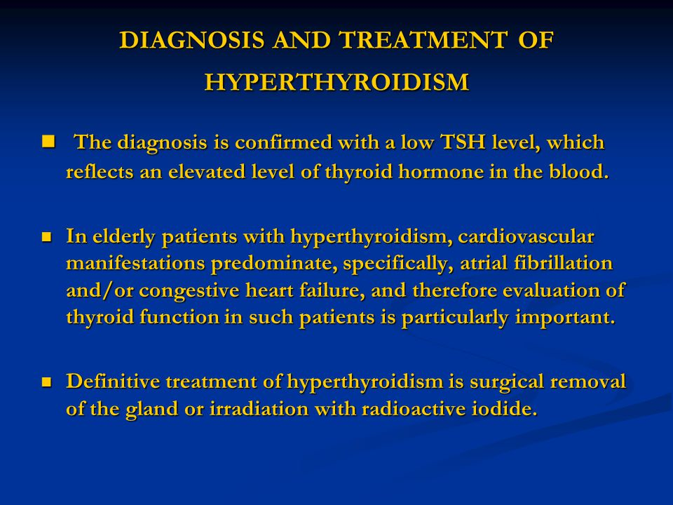 DIAGNOSIS AND TREATMENT OF HYPERTHYROIDISM