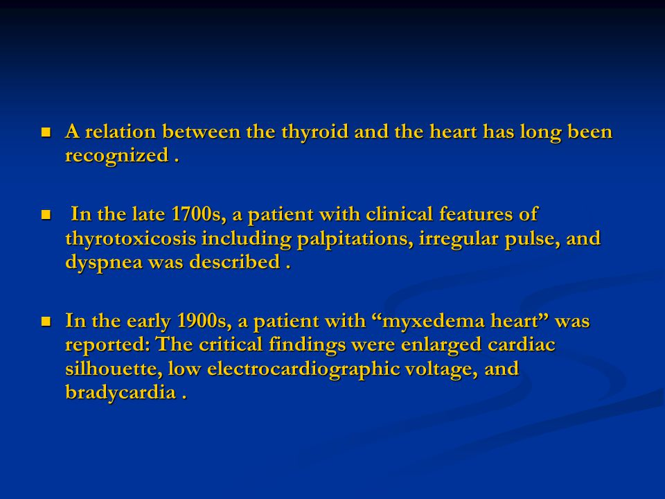 A relation between the thyroid and the heart has long been recognized .