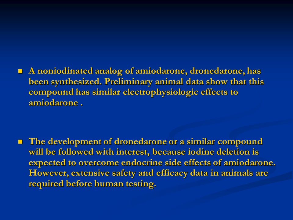 A noniodinated analog of amiodarone, dronedarone, has been synthesized
