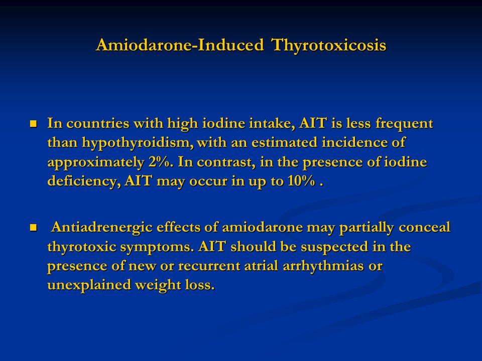 Amiodarone-Induced Thyrotoxicosis