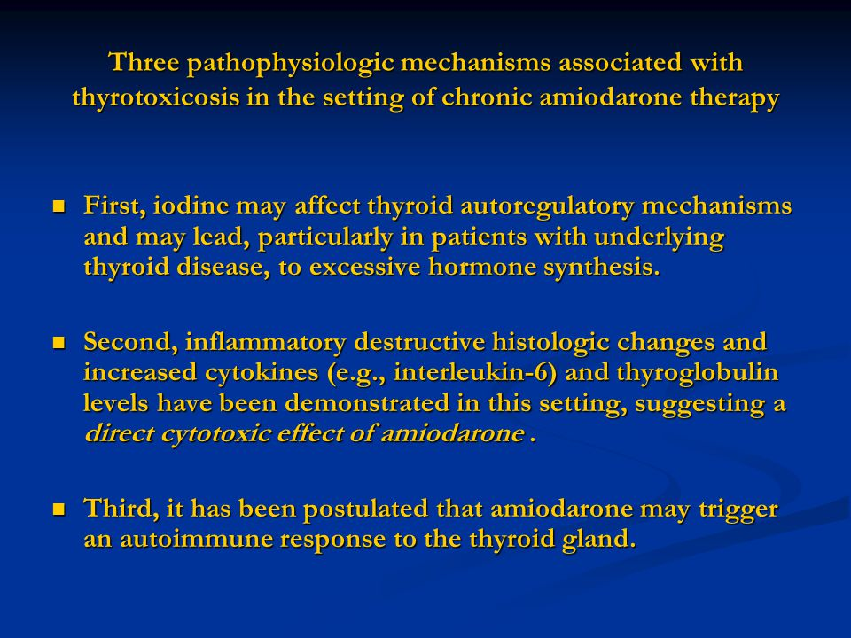 Three pathophysiologic mechanisms associated with thyrotoxicosis in the setting of chronic amiodarone therapy