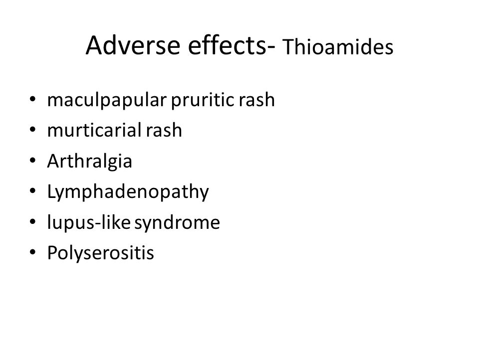 Adverse effects- Thioamides