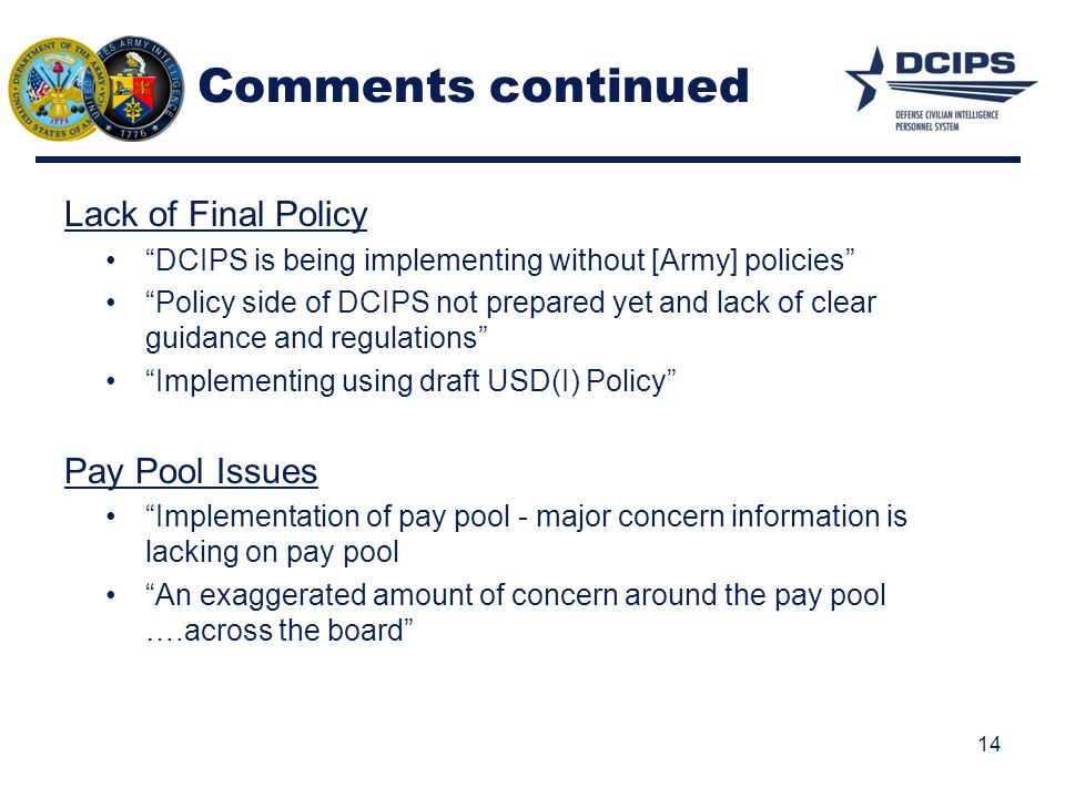 Comments continued Lack of Final Policy Pay Pool Issues