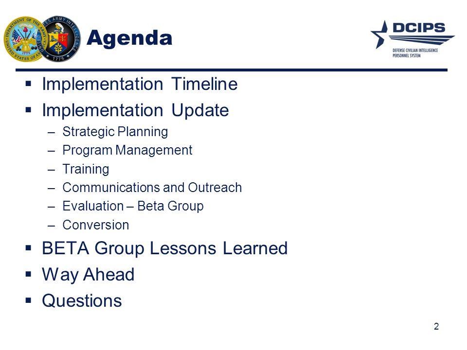 Agenda Implementation Timeline Implementation Update