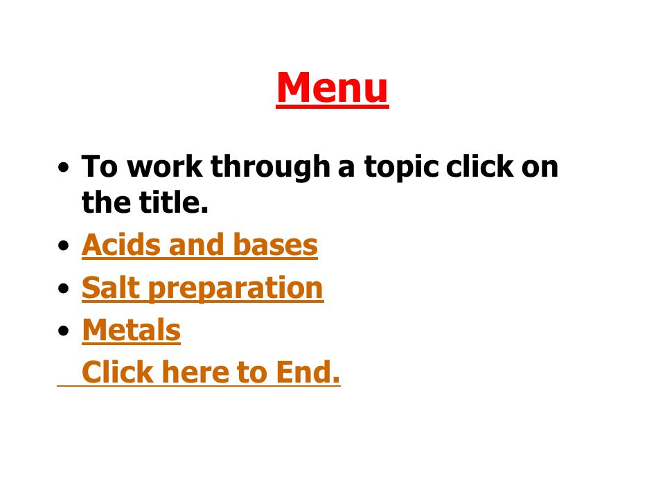 Menu To work through a topic click on the title. Acids and bases