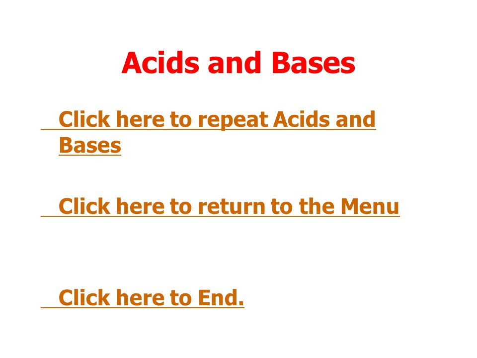 Acids and Bases Click here to repeat Acids and Bases