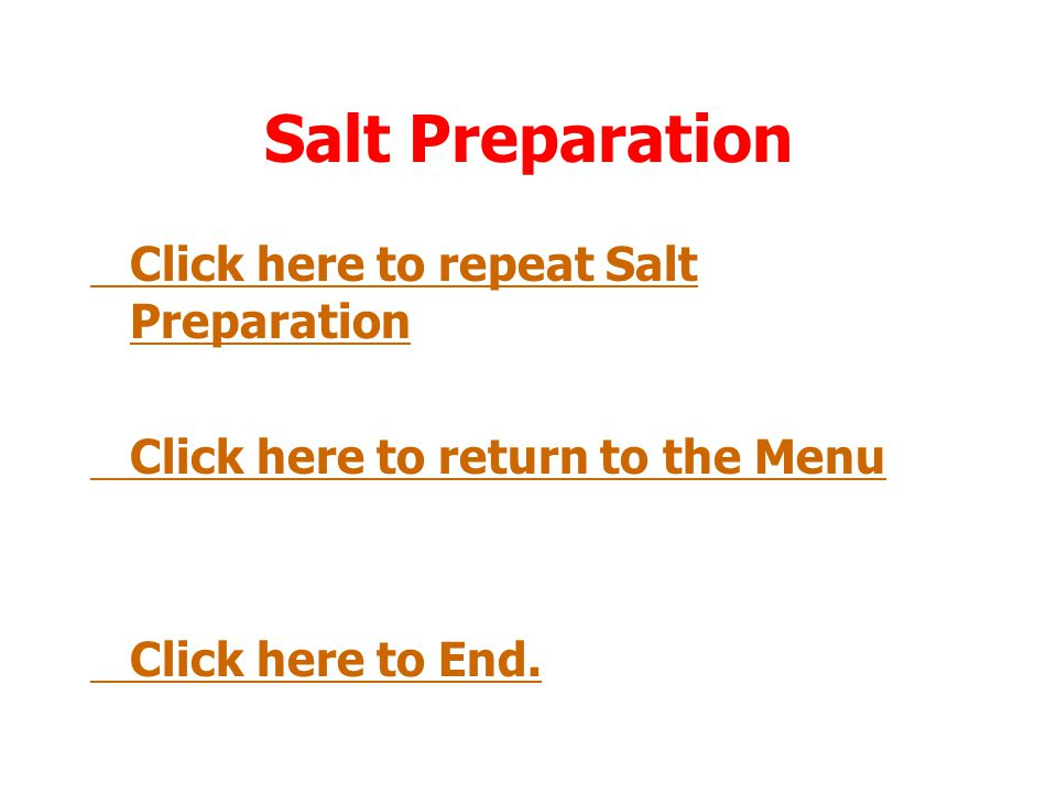 Salt Preparation Click here to repeat Salt Preparation