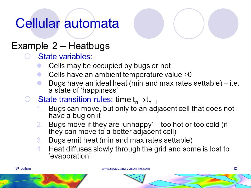 Cellular automata Example 2 – Heatbugs State variables: