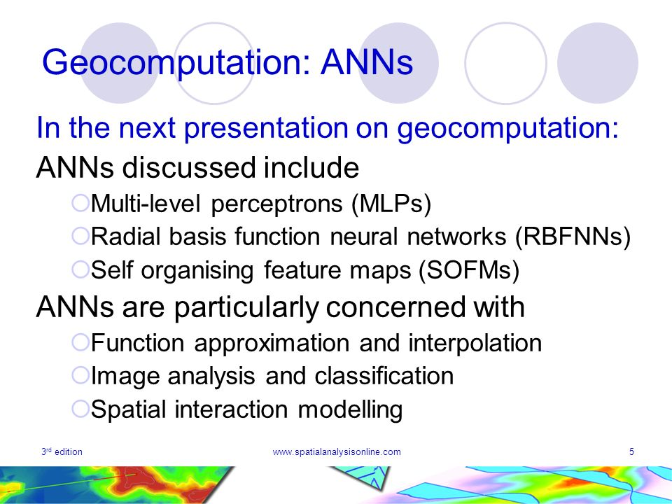 Geocomputation: ANNs In the next presentation on geocomputation: