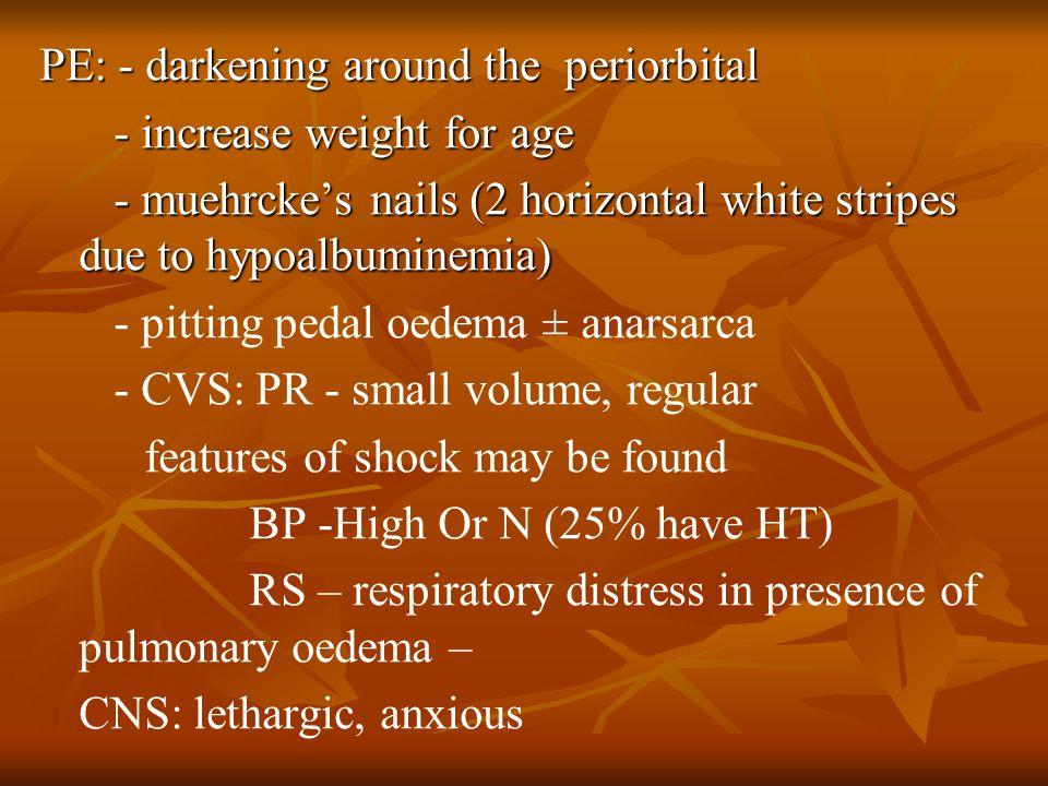 PE: - darkening around the periorbital
