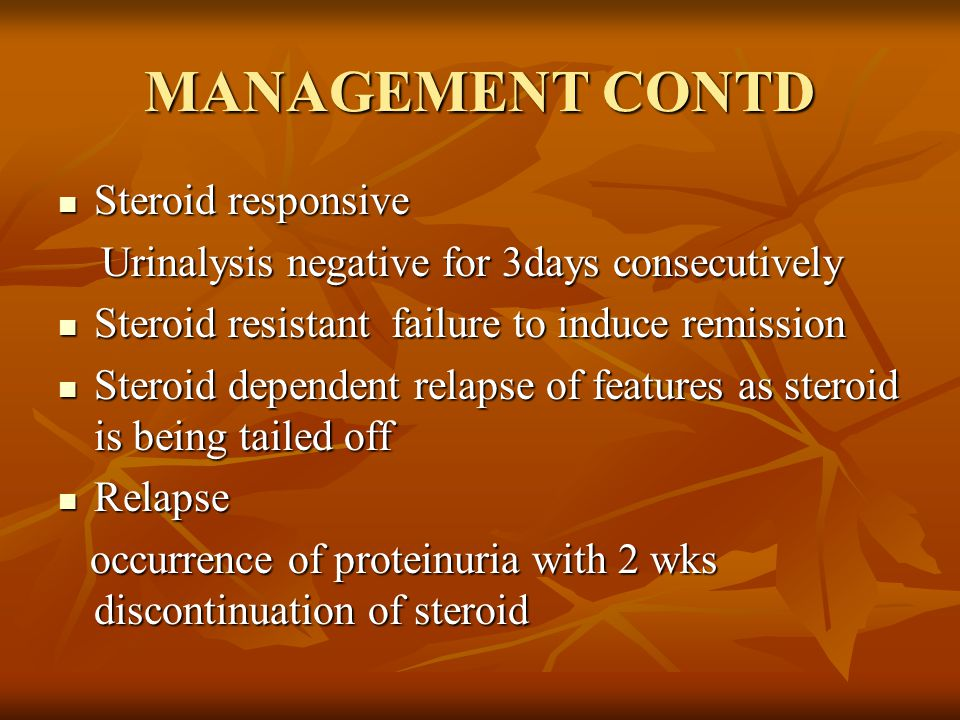 MANAGEMENT CONTD Steroid responsive