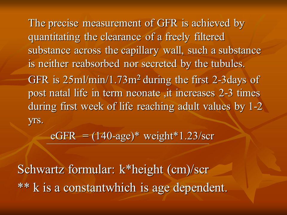 Schwartz formular: k*height (cm)/scr