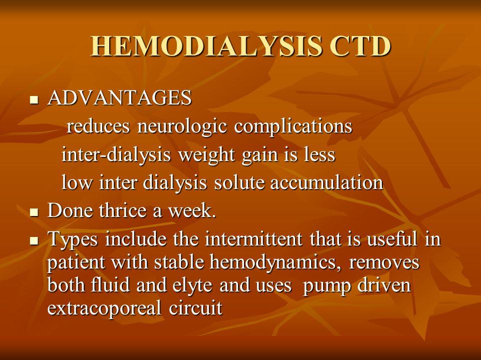 HEMODIALYSIS CTD ADVANTAGES reduces neurologic complications