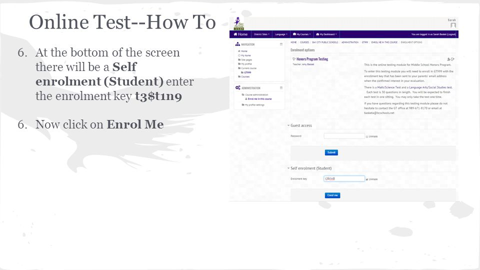 Online Test--How To At the bottom of the screen there will be a Self enrolment (Student) enter the enrolment key t3$t1n9.